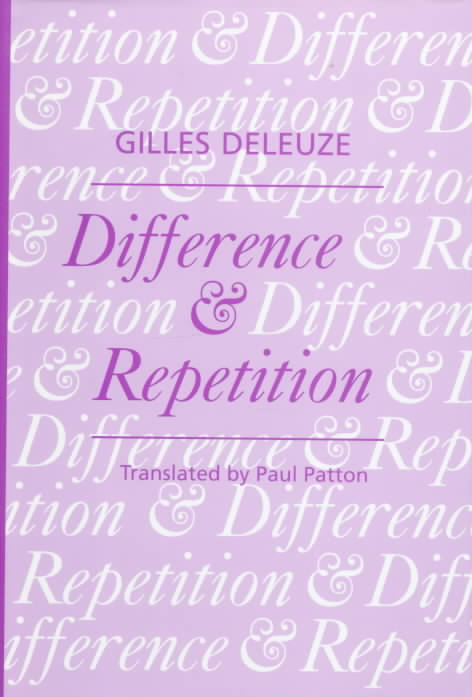 Difference and Repetition By Deleuze, Gilles/ Patton, Paul (TRN)