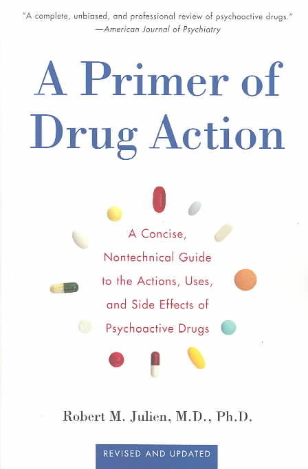 A Primer of Drug Action By Julien, Robert M.
